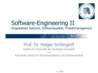 Software-Engineering II Eingebettete Systeme, Softwarequalit t, Projektmanagement