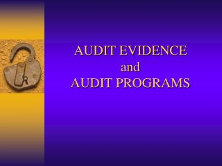 AUDIT EVIDENCE  and  AUDIT PROGRAMS