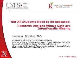 Not All Students Need to be Assessed:  Research Designs Where Data are Intentionally Missing