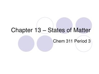 Chapter 13 – States of Matter