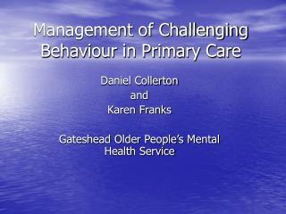 Management of Challenging Behaviour in Primary Care