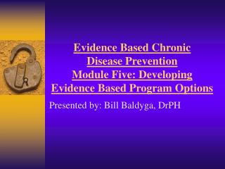 Evidence Based Chronic Disease Prevention Module Five: Developing Evidence Based Program Options