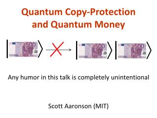 Quantum Copy-Protection and Quantum Money