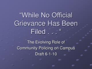 """While No Official Grievance Has Been Filed . . . """