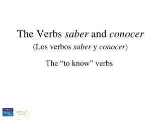 The Verbs  s aber and conocer