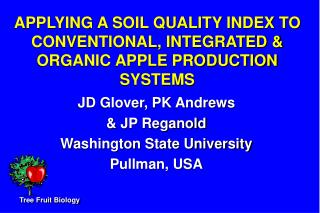 APPLYING A SOIL QUALITY INDEX TO CONVENTIONAL, INTEGRATED & ORGANIC APPLE PRODUCTION SYSTEMS