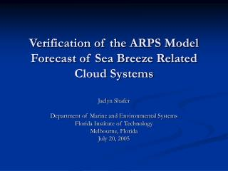 Verification of the ARPS Model Forecast of Sea Breeze Related Cloud Systems