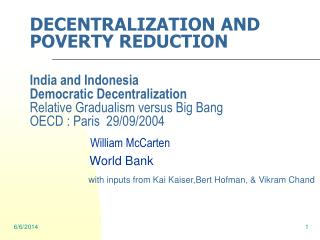 DECENTRALIZATION AND POVERTY REDUCTION  India and Indonesia  Democratic Decentralization Relative Gradualism versus Big