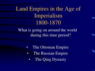Land Empires in the Age of Imperialism 1800-1870