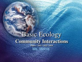 Basic Ecology Community Interactions Topics *1011 *1012 *1019