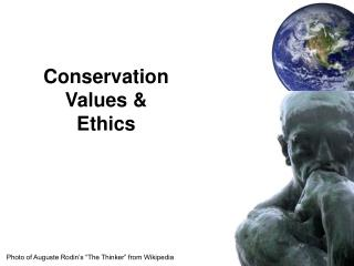 Conservation  Values &  Ethics