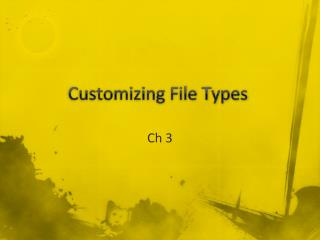 Customizing File Types