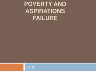 Poverty and aspirations failure