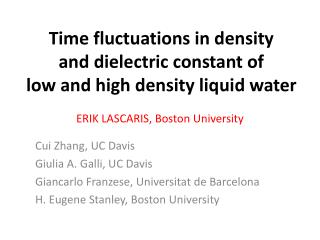 Time fluctuations in density and dielectric constant of low and high density liquid water