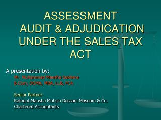 ASSESSMENT  AUDIT & ADJUDICATION UNDER THE SALES TAX ACT
