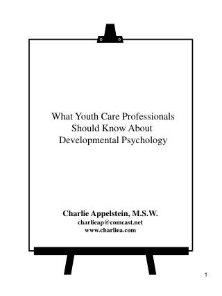 What Youth Care Professionals              Should Know About                            Developmental Psychology