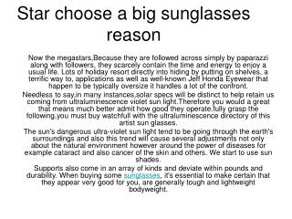 Star choose a big sunglasses reason