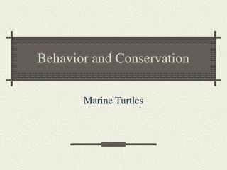 Behavior and Conservation