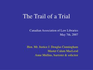 The Trail of a Trial