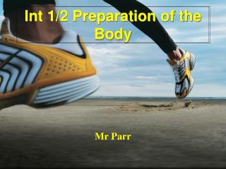 Int 1/2 Preparation of the Body