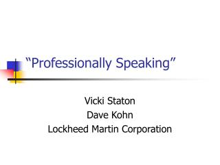 """Professionally Speaking"""