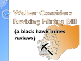 Considers Revising Mining Bill (a black hawk mines reviews)