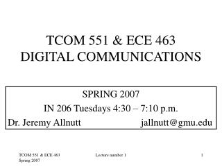 TCOM 551 & ECE 463 DIGITAL COMMUNICATIONS