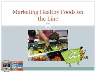 Marketing Healthy Foods on the Line