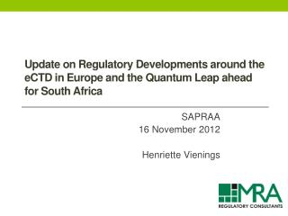 Update on Regulatory Developments around the e CTD  in Europe and the Quantum Leap ahead for South Africa
