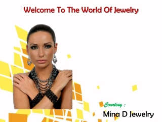 Welcome To The World Of Jewelry