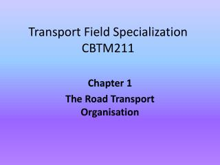 Transport Field Specialization CBTM211