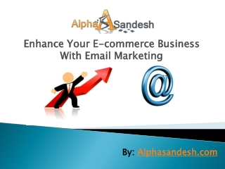 Enhance Your E-commerce Business With Email Marketing