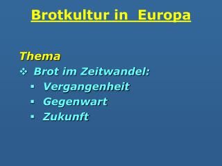 Brotkultur in  Europa