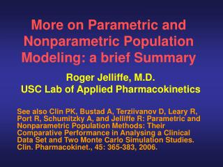 More on Parametric and Nonparametric Population Modeling: a brief Summary