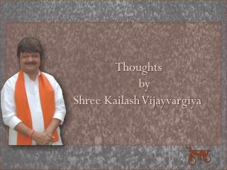 Thoughts_By- IT Minster of MP_Kailash Vijayvargiya