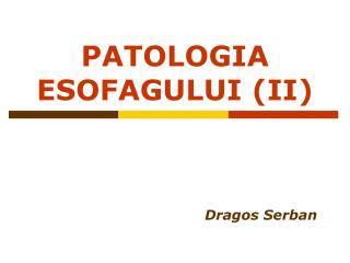 PATOLOGIA ESOFAGULUI (II)