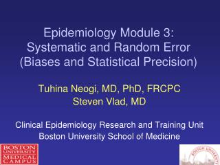 Epidemiology Module 3: Systematic and Random Error (Biases and Statistical Precision)