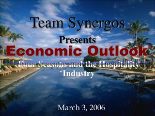 Economic Outlook  Four Seasons and the Hospitality Industry