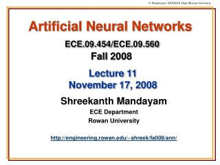 Shreekanth Mandayam ECE Department Rowan University http://engineering.rowan.edu/~shreek/fall08/ann/