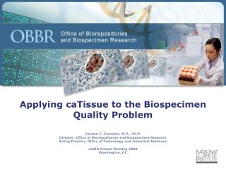 Applying caTissue to the Biospecimen Quality Problem
