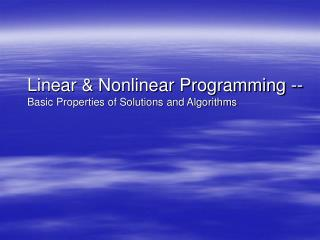 Linear  Nonlinear Programming --Basic Properties of Solutions and Algorithms