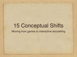 15 Conceptual Shifts
