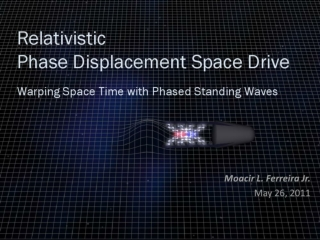 Relativistic Phase Displacement Space Drive - Warping Space
