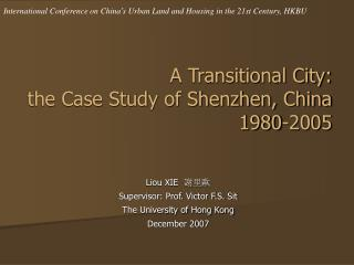 A Transitional City: the Case Study of Shenzhen, China 1980-2005