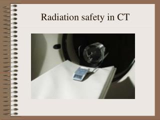 Radiation safety in CT
