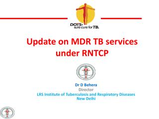 Update on MDR TB services under RNTCP