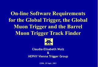 On-line Software Requirements for the Global Trigger, the Global Muon Trigger and the Barrel Muon Trigger Track Finder