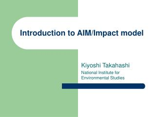 Introduction to AIM/Impact model