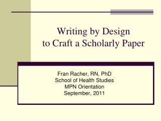 Writing by Design to Craft a Scholarly Paper