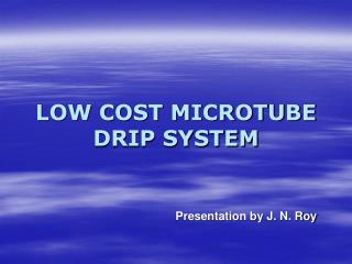 LOW COST MICROTUBE DRIP SYSTEM
